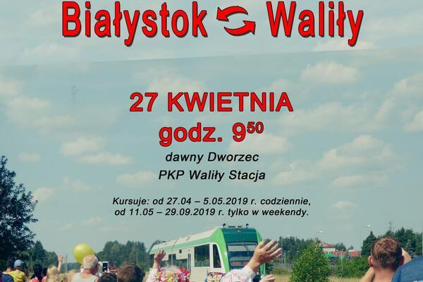 Powitanie Pociągu Weekendowego Białystok - Waliły