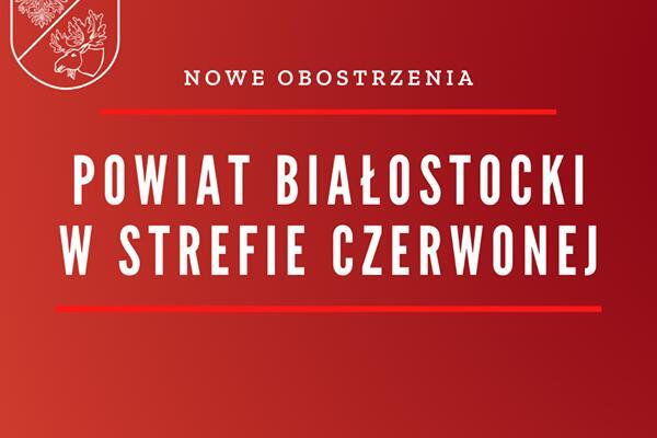 Powiat białostocki w czerwonej strefie